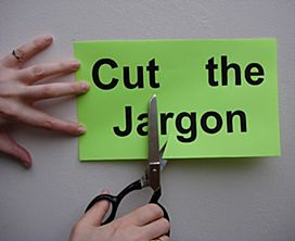 cut the jargon