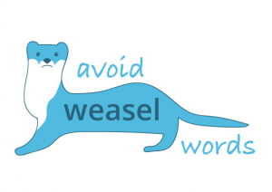 Avoid weasel words