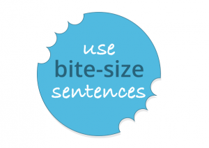 Use bite-size sentences